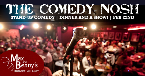 The Comedy Nosh | Funnier By The Lake Comedy | Max and Benny's Restaurant Northbrook