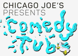 The Comedy Tub @ Chicago Joe's | Chicago | Illinois | United States