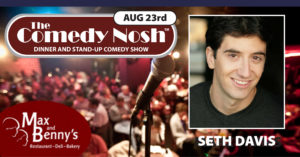 The Comedy Nosh - 08-23-2018 @ Max and Benny's Restaurant | Northbrook | Illinois | United States