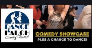 DANCE & LAUGH COMEDY SHOWCASE @ Dress Up & Dance | Mundelein | Illinois | United States