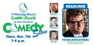Caddy Shack Comedy w/Headliner Peter-John Byrnes @ Murray Bros. Caddy Shack | Rosemont | Illinois | United States