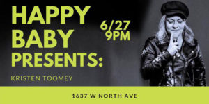 Happy Baby Presents Kristen Toomey @ @North Bar | Chicago | Illinois | United States