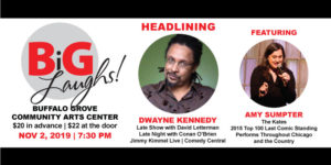 BiG LAUGHS! with Headliner Dwayne Kennedy @ Buffalo Grove Center for Performing Arts | Buffalo Grove | Illinois | United States