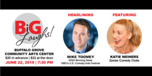 BiG LAUGHS! with Headliner Mike Toomey @ Buffalo Grove Center for Performing Arts | Buffalo Grove | Illinois | United States