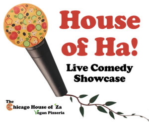 House of HA! Comedy Showcase @ The Chicago House of Za | Chicago | Illinois | United States