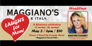 Laughs for Mom! at Maggiano's Little Italy @ Maggiano's Little Italy | Vernon Hills | Illinois | United States